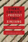 Ethnic Conflict and Protest in Tibet and Xinjian - Unrest in China`s West