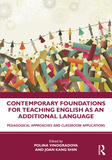 Contemporary Foundations for Teaching English as an Additional Language: Pedagogical Approaches and Classroom Applications