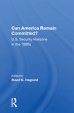 Can America Remain Committed?: U.s. Security Horizons In The 1990s