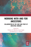 Working with and for Ancestors: Collaboration in the Care and Study of Ancestral Remains