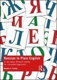 Russian in Plain English: A Very Basic Russian Starter for Complete Beginners