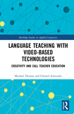 Language Teaching with Video-Based Technologies: Creativity and CALL Teacher Education