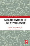 Language Diversity in the Sinophone World: Historical Trajectories, Language Planning, and Multilingual Practices