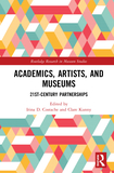 Academics, Artists, and Museums: 21st-Century Partnerships