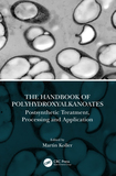 The Handbook of Polyhydroxyalkanoates: Postsynthetic Treatment, Processing and Application