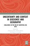 Uncertainty and Context in GIScience and Geography: Challenges in the Era of Geospatial Big Data