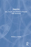 Appetite: Sex, Touch, and Desire in Women with Anorexia