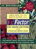 The T?Factor Fat Gram Counter: Completely Up-To-Date With 3-Week Recording Diary