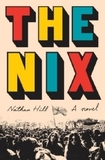The Nix: A novel. Winner of the Art Seidenbaum Award 2017