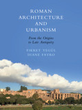 Roman Architecture and Urbanism: From the Origins to Late Antiquity
