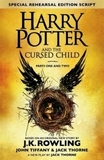 Harry Potter and the Cursed Child. Pts.1 + 2: The eighth story. Nineteen years later. The Official Script Book of the Original West End Production. Special Rehearsal Edition