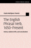The English Phrasal Verb, 1650-Present: History, Stylistic Drifts, and Lexicalisation