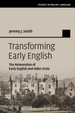 Transforming Early English: The Reinvention of Early English and Older Scots