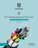 Cambridge International AS & A Level IT Practical Skills Workbook with Digital Access (2 Years)