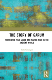 The Story of Garum: Fermented Fish Sauce and Salted Fish in the Ancient World