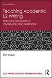 Teaching Academic L2 Writing: Practical Techniques in Vocabulary and Grammar