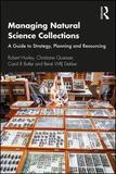 Managing Natural Science Collections: A Guide to Strategy, Planning and Resourcing