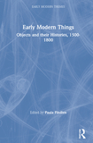 Early Modern Things: Objects and their Histories, 1500-1800