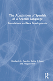 The Acquisition of Spanish as a Second Language: Foundations and New Developments