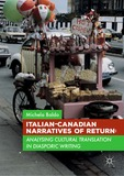 Italian-Canadian Narratives of Return: Analysing Cultural Translation in Diasporic Writing
