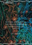 Hunger and Irony in the French Caribbean: Literature, Theory, and Public Life