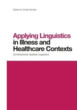 Applying Linguistics in Illness and Healthcare Contexts