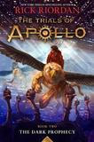 The Dark Prophecy (the Trials of Apollo, Book Two): The Dark Prophecy