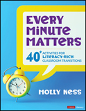 Every Minute Matters [Grades K-5]: 40+ Activities for Literacy-Rich Classroom Transitions