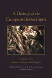 A History of the European Restorations: Culture, Society and Religion