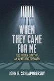 When They Came for Me: The Hidden Diary of an Apartheid Prisoner