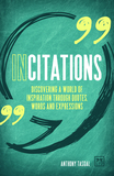 Incitations: Discovering a World of Inspiration Through Quotes, Words and Expressions
