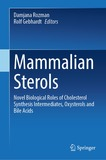 Mammalian Sterols: Novel Biological Roles of Cholesterol Synthesis Intermediates, Oxysterols and Bile Acids