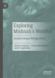 Exploring Mishnah's World(s): Social Scientific Approaches