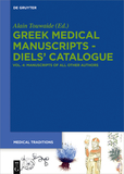 Greek Medical Manuscripts - Diels' Catalogue: vol. 4: Manuscripts of All Other Authors