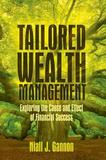Tailored Wealth Management: Exploring the Cause and Effect of Financial Success