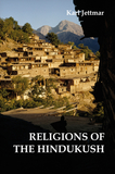The Religions of the Hindukush: The Pre-Islamic Heritage of Eastern Afghanistan and Northern Pakistan