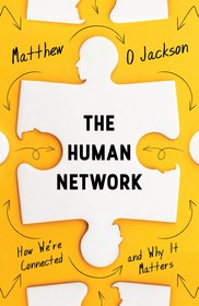 The Human Network: How We?re Connected and Why It Matters